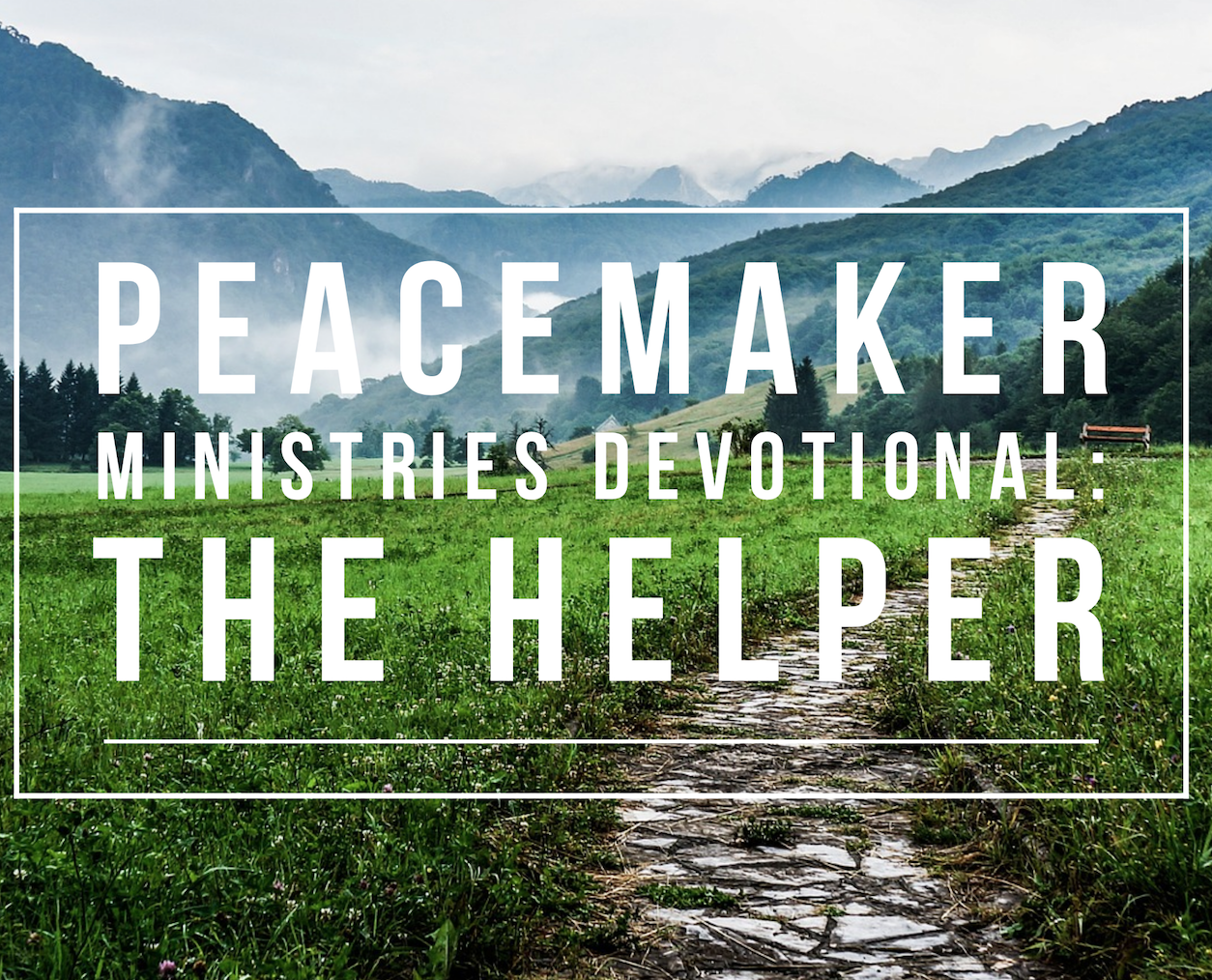Peacemaker Ministries Devotional: The Helper
