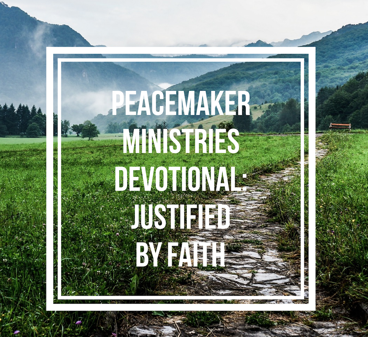 Peacemaker Ministries Devotional: Justified by Faith