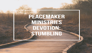 Peacemaker Ministries Devotional: Stumbling